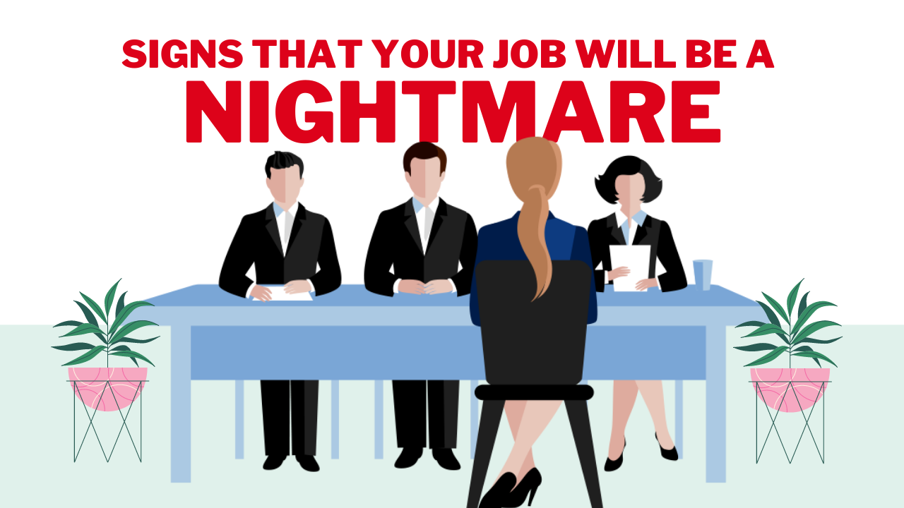 5 Signs that Your Job will be a Total Nightmare