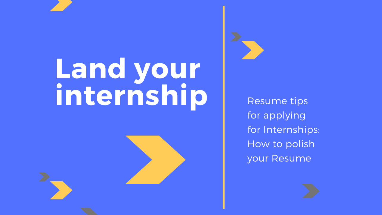 Resume tips when applying for internships: How to polish your resume